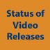 Homepage Icon - Status of video releases